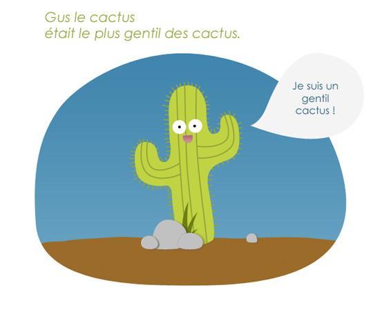 Gus le cactus aime se faire des amis !